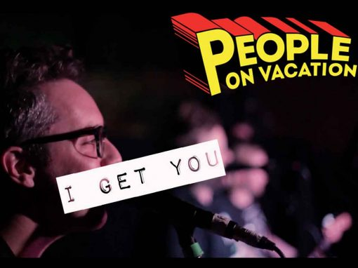 People on Vacation Live – I Get You